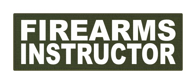 FIREARMS INSTRUCTOR - 6x2 - White Lettering - OD Green Backing - Hook Fabric