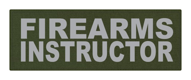 FIREARMS INSTRUCTOR - 8.5x3 - Gray Lettering - OD Green Backing - Hook Fabric