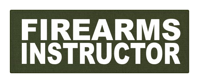 FIREARMS INSTRUCTOR - 8.5x3 - White Lettering - OD Green Backing - Hook Fabric